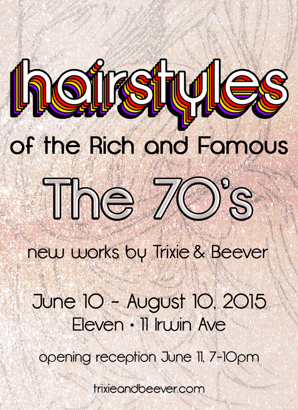 Hairstyles of the Rich & Famous - the 70's - art exhibition Toronto June, July 2015